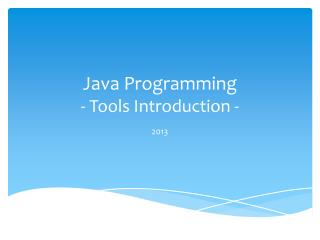 Java Programming - Tools Introduction -