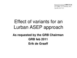 Effect of variants for an Lurban ASEP approach
