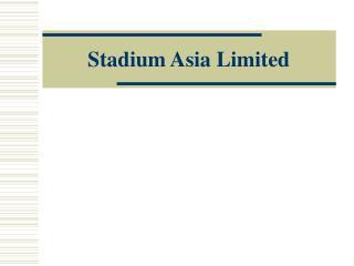 Stadium Asia Limited