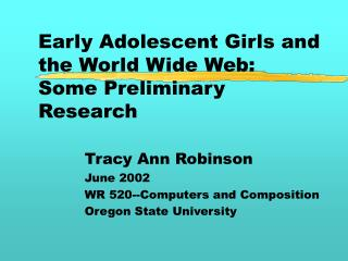 Early Adolescent Girls and the World Wide Web: Some Preliminary Research