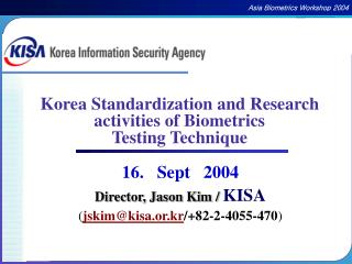 Korea Standardization and Research activities of Biometrics  Testing Technique