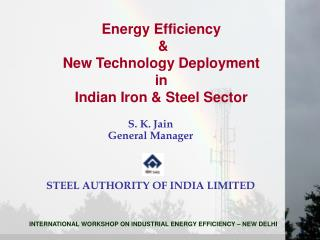 Energy Efficiency  &  New Technology Deployment  in  Indian Iron & Steel Sector