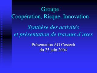 Synthèse des activités et présentation de travaux d'axes