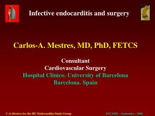 Carlos-A. Mestres, MD, PhD, FETCS Consultant Cardiovascular Surgery