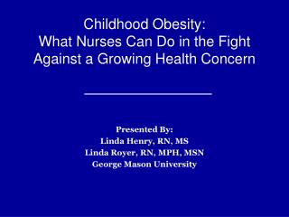 Childhood Obesity: What Nurses Can Do in the Fight Against a Growing Health Concern