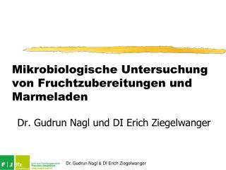 Mikrobiologische Untersuchung von Fruchtzubereitungen und  Marmeladen