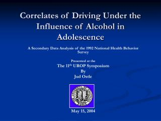 Correlates of Driving Under the Influence of Alcohol in Adolescence