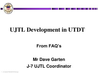 UJTL Development in UTDT