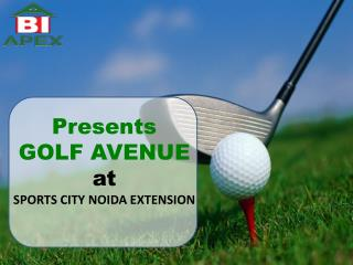 Apex Golf Avenue @ 9560456767 @ Noida Extension