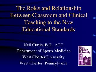 Neil Curtis, EdD, ATC Department of Sports Medicine West Chester University
