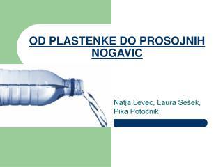 OD PLASTENKE DO PROSOJNIH NOGAVIC