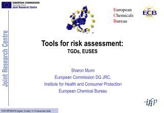 Tools for risk assessment: TGDs, EUSES