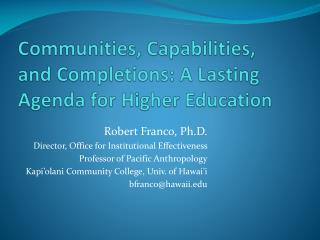 Communities, Capabilities, and Completions: A Lasting Agenda for Higher Education