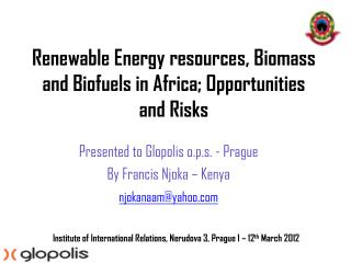 Renewable Energy resources, Biomass and Biofuels in Africa; Opportunities and Risks