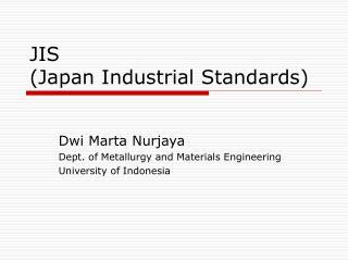JIS  (Japan Industrial Standards)
