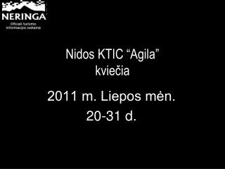 """Nidos KTIC  """"Agila """"  kvie č ia"""