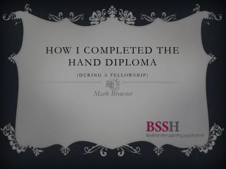 How I completed the hand diploma (during a fellowship)