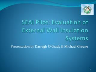 SEAI Pilot: Evaluation of External Wall Insulation Systems