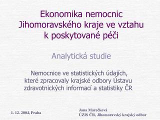 Ekonomika nemocnic  Jihomoravského kraje ve vztahu k poskytované péči Analytická studie