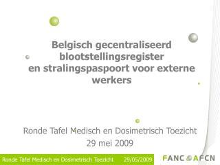 Belgisch gecentraliseerd blootstellingsregister en stralingspaspoort voor externe werkers