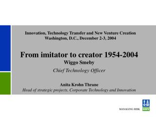 Innovation, Technology Transfer and New Venture Creation Washington, D.C., December 2-3, 2004