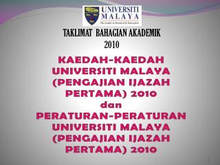 KAEDAH-KAEDAH UNIVERSITI MALAYA (PENGAJIAN IJAZAH PERTAMA) 2010 dan
