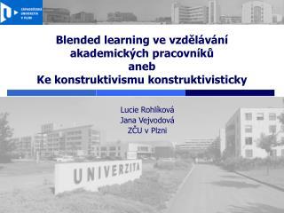 Lucie Rohlíková Jana Vejvodová ZČU v Plzni