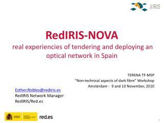 RedIRIS-NOVA  real experiencies of tendering and deploying an optical network in Spain