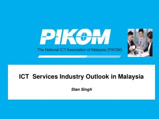 ICT  Services Industry Outlook in Malaysia  Stan Singh