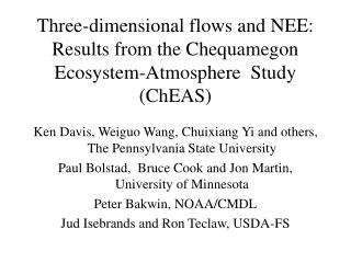 Three-dimensional flows and NEE:  Results from the Chequamegon Ecosystem-Atmosphere  Study (ChEAS)