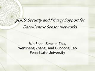 pDCS: Security and Privacy Support for Data-Centric Sensor Networks