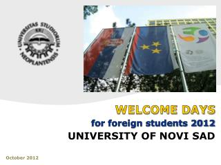 WELCOME DAYS for foreign students 2012 UNIVERSITY OF NOVI SAD