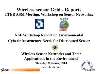 Wireless Sensor Networks and Their Applications in the Environment Thursday 29 January 2004