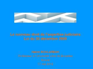 Le nouveau droit de l'expertise judiciaire Loi du 30 décembre 2009