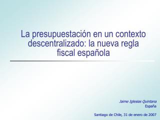 La presupuestación en un contexto descentralizado: la nueva regla fiscal española