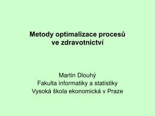 Metody optimalizace procesů ve zdravotnictví