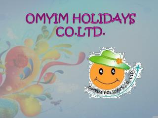 OMYIM HOLIDAYS CO.LTD.