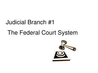 Judicial Branch #1