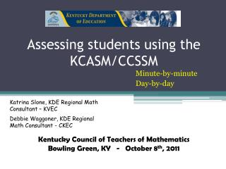 Assessing students using the KCASM/CCSSM
