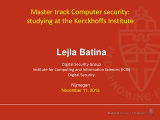 Master track Computer security: studying at the Kerckhoffs Institute