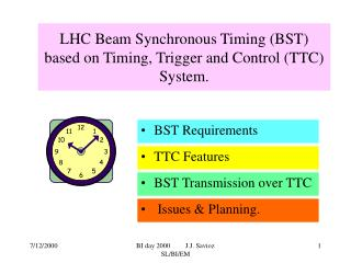 LHC Beam Synchronous Timing (BST) based on Timing, Trigger and Control (TTC) System.