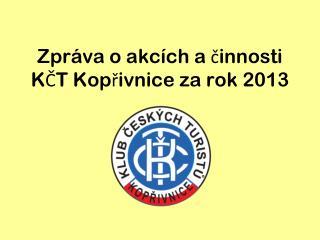Zpráva o akcích a činnosti  KČT Kopřivnice za rok 2013