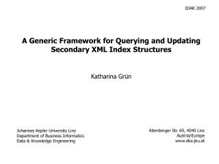 A Generic Framework for Querying and Updating Secondary XML Index Structures