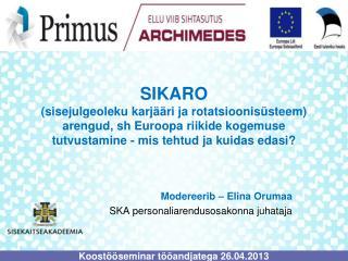 Modereerib – Elina Orumaa SKA personaliarendusosakonna juhataja