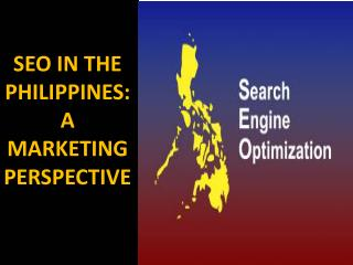 SEO IN THE PHILIPPINES A MARKETING PERSPECTIVE