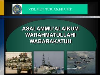ASALAMMU'ALAIKUM WARAHMATULLAHI WABARAKATUH