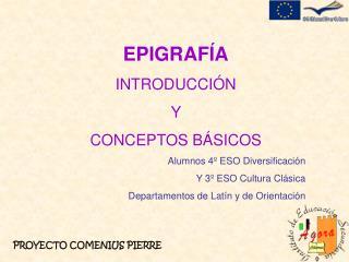 EPIGRAFÍA INTRODUCCIÓN  Y  CONCEPTOS BÁSICOS Alumnos 4º ESO Diversificación