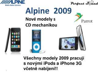 Všechny modely 2009 pracují  s novými  iPods  a  iPhone 3G včetně nabíjení!!