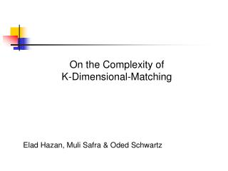 On the Complexity of K-Dimensional-Matching