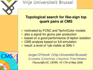 Topological search for like-sign top quark pairs at CMS